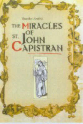 The Miracles of St. John Capistran (Hardback)