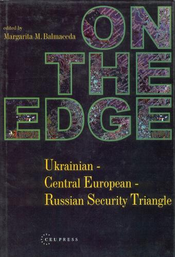 On the Edge: Ukrainian-Central European-Russian Security Triangle (Hardback)