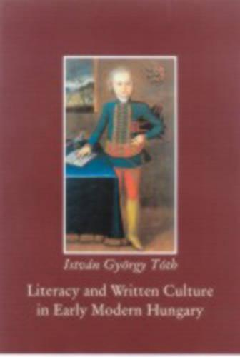 Literacy and Written Culture in Early Modern Central Europe (Hardback)