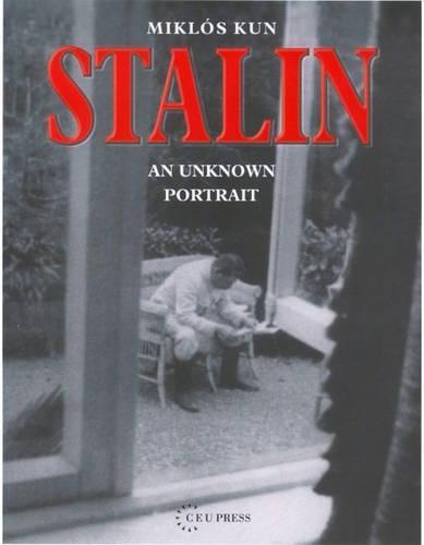 Stalin: An Unknown Portrait (Hardback)