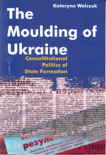 The Moulding of Ukraine (Paperback)