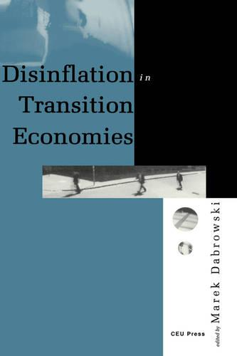 Disinflation in Transition Economies: Experience of the Economies in Transition (Hardback)