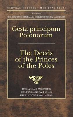 Gesta Principum Polonorum: The Deeds of the Princes of the Poles - Central European Medieval Texts (Hardback)