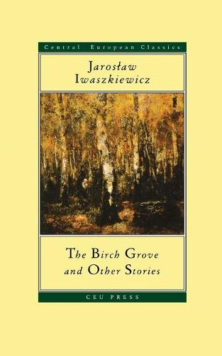 """""""The Birch Grove"""" and Other Stories - CEU Press Classics (Paperback)"""