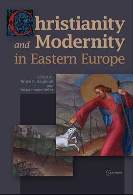 Christianity and Modernity in Eastern Europe (Hardback)
