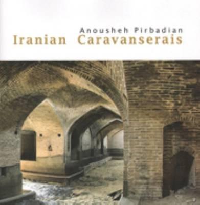 Iranian Caravanserais (Hardback)