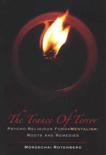 The Trance of Terror 2006: Psyco-Religious FundaMentalism; Roots and Remedies; A first study (Hardback)