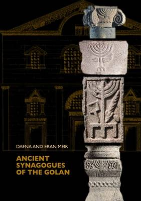 Ancient Synagogues of the Golan (Hardback)