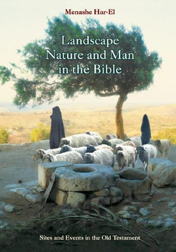 Landscape, Nature and Man in the Old Testament: A Commnetary of Biblical Sites and Events (Hardback)