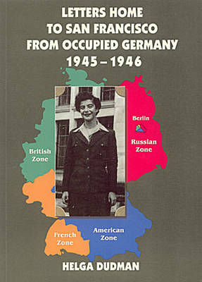 Letters Home to San Francisco from Occupied Germany 1945-46 (Paperback)