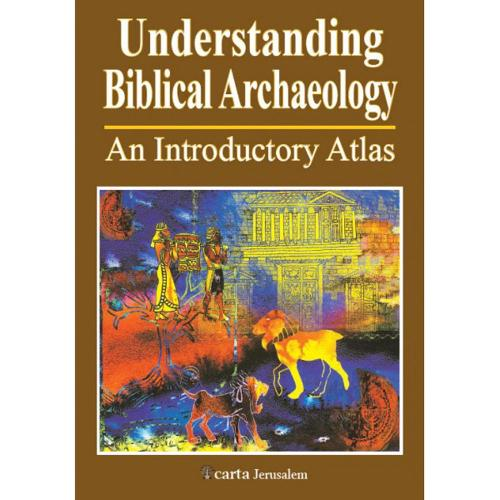 Understanding Biblical Archaeology: An Introductory Atlas (Paperback)