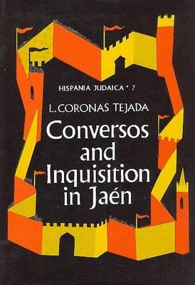 Hispania Judaica: Conversos and the Inquisition Tribunal of Jaen v. 3 (Hardback)