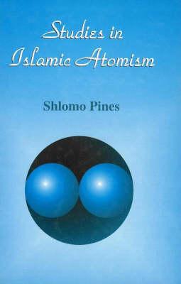 Studies in Islamic Atomism (Hardback)