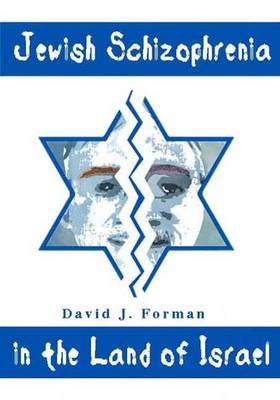 Jewish Schizophrenia in the Land of Israel (Hardback)