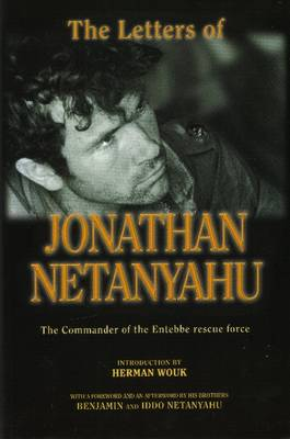 Letters of Jonathan Netanyahu: The Commander of the Entebbe Rescue Force (Hardback)