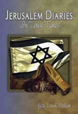 Jerusalem Diaries: In Tense Times (Paperback)