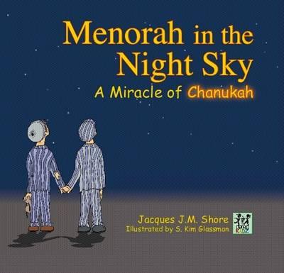 Menorah in the Night Sky: A Miracle of Chanukah (Hardback)