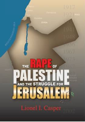 Rape of Palestine & the Struggle for Jerusalem (Paperback)