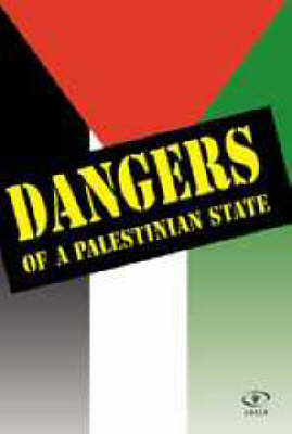 Dangers of a Palestinian State (Paperback)