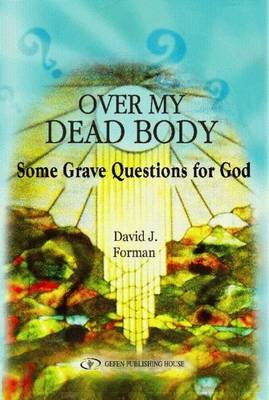 Over My Dead Body: Some Grave Questions for God (Hardback)