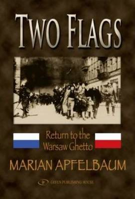 Two Flags: Return to the Warsaw Ghetto (Paperback)