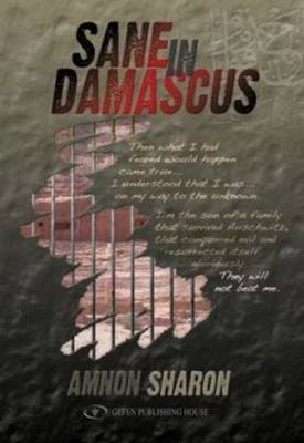 Sane in Damascus: Story of a Israeli Defence Force Officer Captured in the Yom Kippur War & His Captivity in Syria (Paperback)