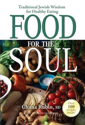 Food for the Soul: Traditional Jewish Wisdom for Healthy Eating (Paperback)
