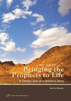 Bringing Prophets to Life: A Timely Look at a Timeless Story (Hardback)