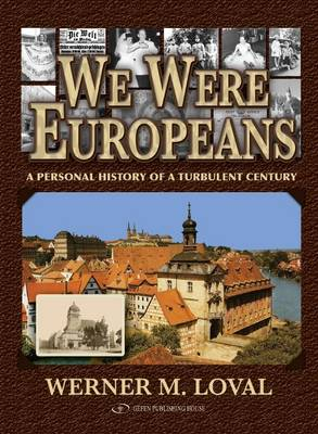 We Were Europeans: A Personal History of a Turbulent Century (Hardback)