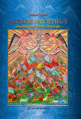 Color of Prophecy: Visualizing the Bible in a New Light (Hardback)