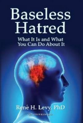 Baseless Hatred: What it is & What You Can Do About It (Paperback)