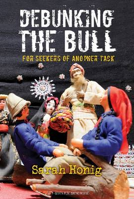 Debunking the Bull: For Seekers of Another Tack (Paperback)