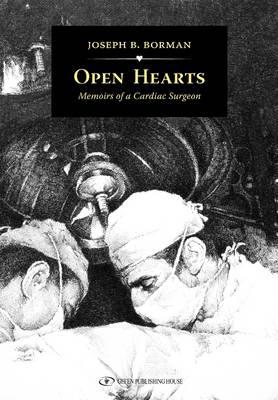 Open Hearts: Memoirs of a Cardiac Surgeon (Paperback)
