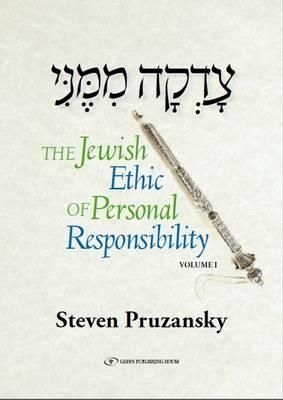 Jewish Ethic of Personal Responsibility: Volume 1: Breisheet & Shemot (Hardback)
