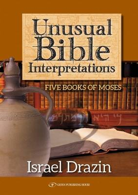 Unusual Bible Interpretations: Five Books of Moses (Hardback)