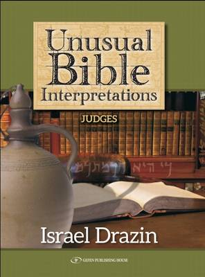 Unusual Bible Interpretations: Judges (Hardback)