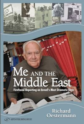 Me & the Middle East: First-Hand Reporting on Israels Most Dramatic Days (Paperback)
