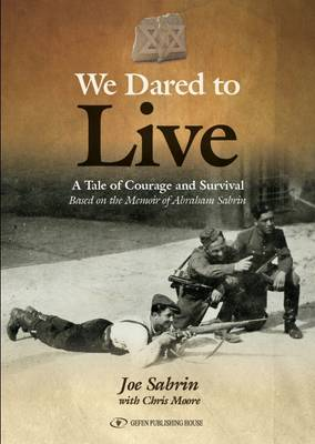 We Dared to Live: A Tale of Courage & Survival (Paperback)