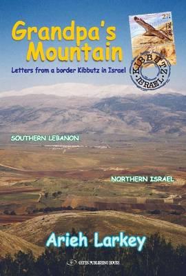 Grandpa's Mountain: Letters From a Border Kibbutz in Israel (Hardback)