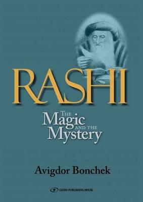 Rashi: The Magic & the Mystery -- Keys to Unlocking Rashi's Unique Torah Commentary (Paperback)