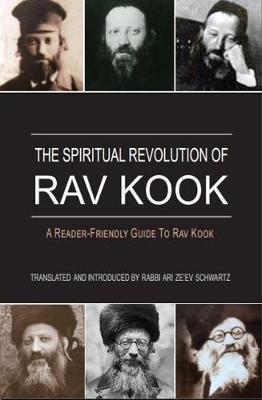 Spiritual Revolution of Rav Kook (Paperback)