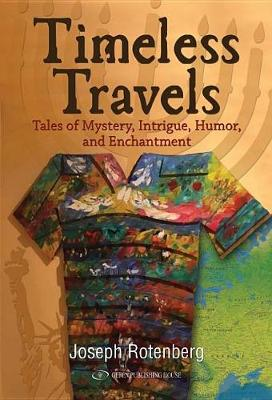 Timeless Travels: Tales of Mystery, Intrigue, Humor & Enchantment (Paperback)