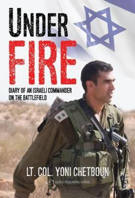 Under Fire: Diary of an Israeli Commander on the Battlefield (Paperback)
