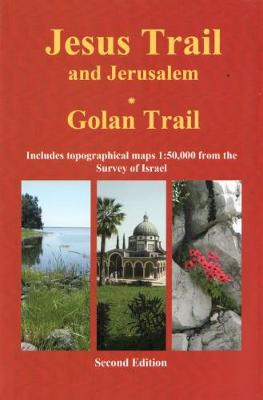 Jesus Trail & Jerusalem - The Golan Trail: Two trails in one ultralight guide (Paperback)