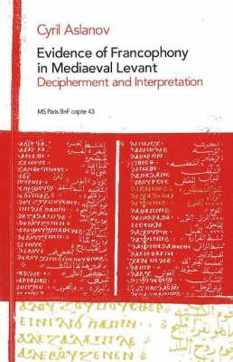 Evidence of Francophony in Mediaevak Kevant: Decipherment and Interpretation (Paperback)