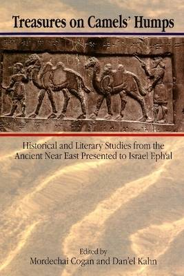 Treasures on Camels' Humps: Historical and Literary Studies from the Ancient Near East Presented to Israel Eph'al (Paperback)