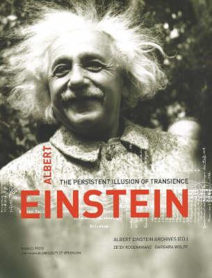 Albert Einstein: The Persistent Illusion of Transience (Hardback)