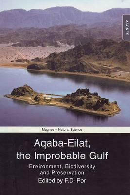 Aqaba-Eilat, the Improbable Gulf: Environment, Biodiversity and Preservation (Hardback)