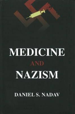 Medicine and Nazism (Hardback)