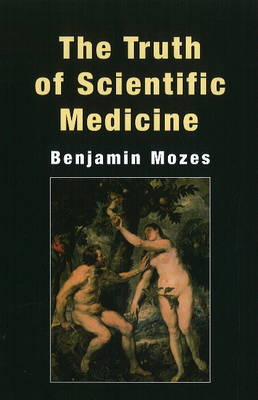 Truth of Scientific Medicine (Hardback)